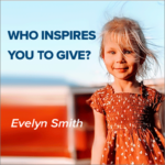 Who Inspires You to Give?